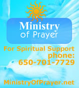Need Prayer Work?  Spiritual Support? Call 650-701-7729